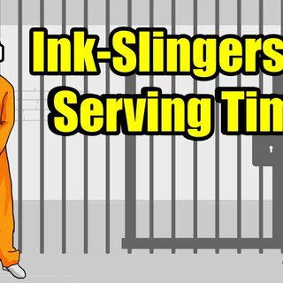 Incarcerated Ink-Slingers
