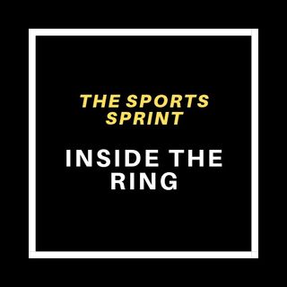 The Sports Sprint: Inside The Ring (9/1/20)