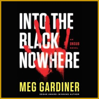 MEG GARDINER - Into The Black Nowhere