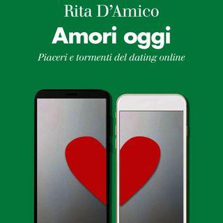 """Rita D'Amico """"Amori oggi"""""""