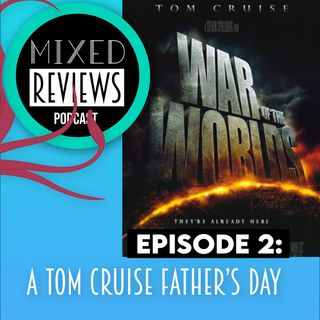EPISODE #2: A Tom Cruise Father's Day