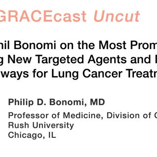 Dr. Phil Bonomi on the Most Promising Upcoming New Targeted Agents and Molecular Pathways for Lung Cancer Treatment