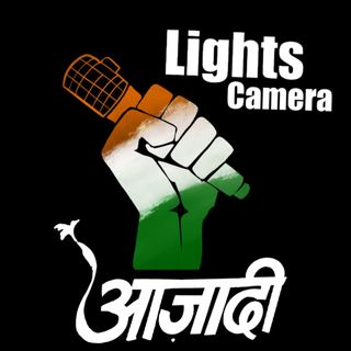 Lights | Camera | Azadi