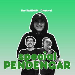 EP 06 [Special Pendengar]