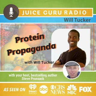 ep. 106: Protein Propaganda with Will Tucker