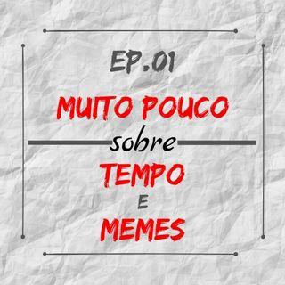 MPsobreMC-Ep01-Tempo e Memes