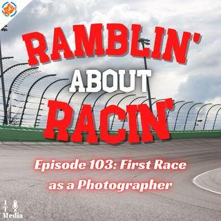 103: First Race as a Photographer