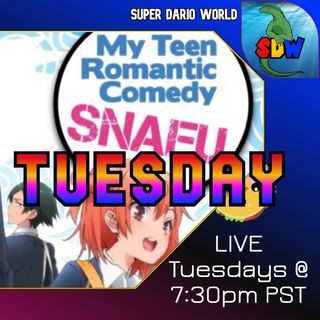 OTAKO TUESDAY: My Teen Romantic Comedy SNAFU