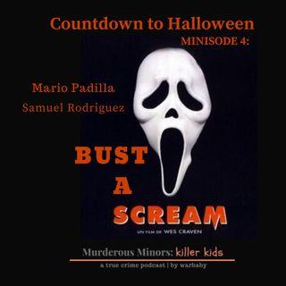 Minisode 4: Bust A Scream (Mario Padilla/Samuel Rodriguez)