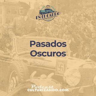 05 • Pasados Oscuros • Historia Automotriz • Culturizando