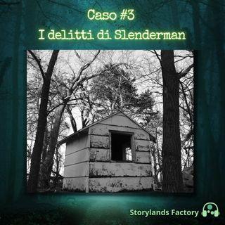 Caso #3: I delitti di Slenderman