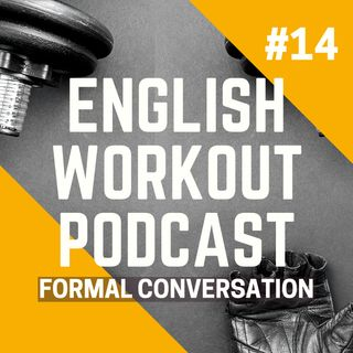#14 Formal Conversation With a Personal Trainer