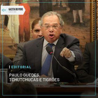 Editorial: Paulo Guedes, tchutchucas e tigrões