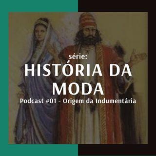História da Moda #01: Origem da Indumentária