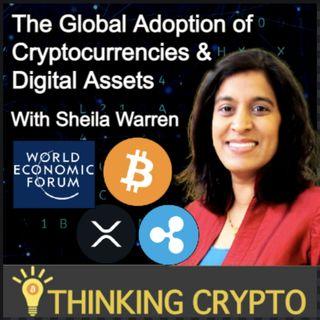 Sheila Warren Interview - World Economic Forum Crypto Plans - Bitcoin, Crypto Regulations, SEC, Ripple XRP