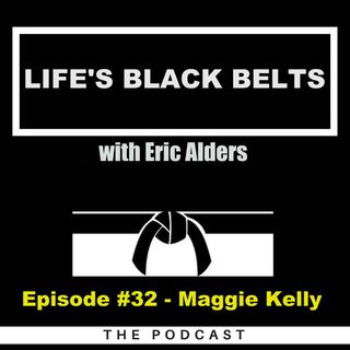 Episode #32 - Maggie Kelly