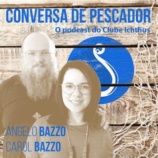 007 - Conversa de pescador - Casal Bazzo