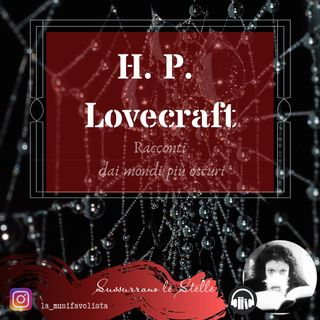 ♰ H. P. Lovecraft ♰ Audioletture ♰