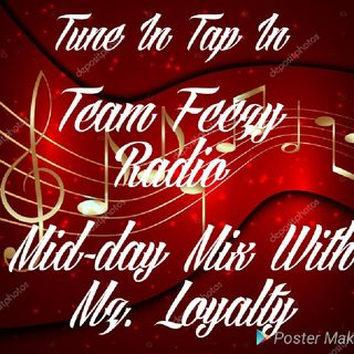 Mid-day Mix With Mz. Loyalty