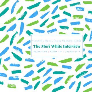 The Mori White Interview.