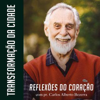 TRANSFORMAÇÃO DA CIDADE // pr. Carlos Alberto Bezerra