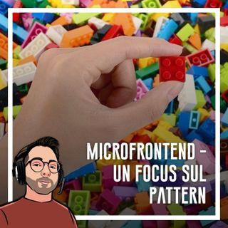 Ep.39 - Sviluppo Web e microfrontend. La programmazione frontend scalabile