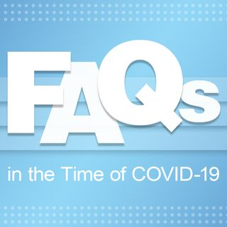 #24 FAQ part III - Moving Forward with COVID-19