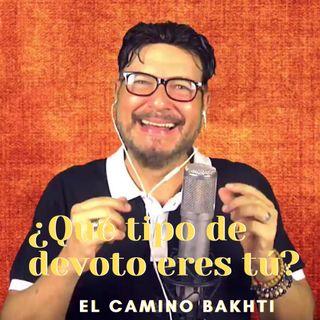 #283 ¿Qué tipo de devoto eres tú? (Camino Bakhti) Podcast