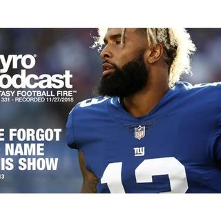 Fantasy Football Fire - Pyro Podcast Show 331 - We Forgot To Name This Show