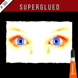 EP30: Superglued