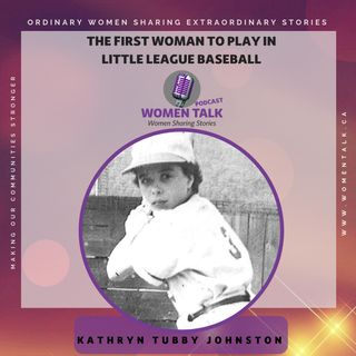 Kathryn Tubby Johnston - The first woman to play in a Little League Baseball game in 1950