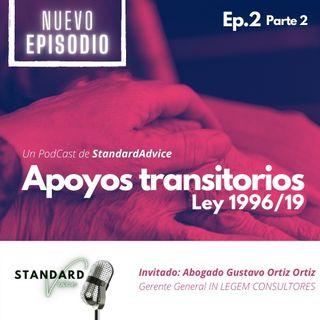 Ep2. Apoyos Transitorios | Ley 1996/19 | Parte 2.