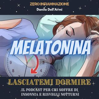 Puntata I - La Melatonina