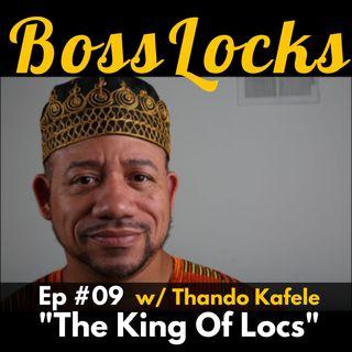 #09 The King Of Locs w/ Thando Kafele