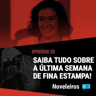#30: Casais felizes e vilã morta-viva: Tudo sobre o final de Fina Estampa!