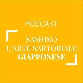 #326 - Sashiko, l'arte sartoriale giapponese | Buongiorno Felicità!