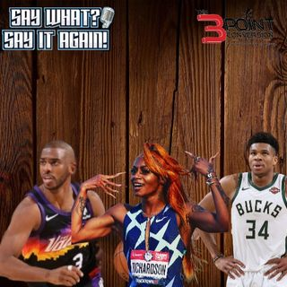 Say What - Say It Again - Sha'Carri Richardson and the NBA Finals