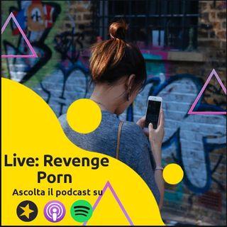 Live: Revenge Porn