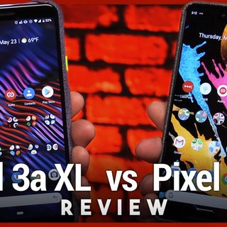 Pixel 3a XL vs Pixel 3 XL Review