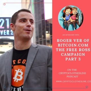 Roger Ver of Bitcoin.com discusses the Free Ross Campaign on the Crypto Clothesline - Part 3