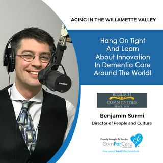 1/29/19: Benjamin Surmi with Koelsch Communities | Hang on tight and learn about innovation in dementia care around the world!