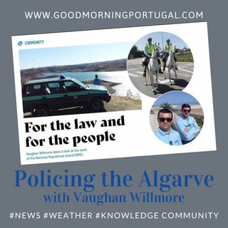 Portugal news, weather and policing in Portugal with Vaughan Willmore