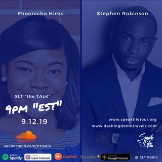 "9.12 - SLT ""the TALK"" featuring Phoenicha Hires and Stephen Robinson"