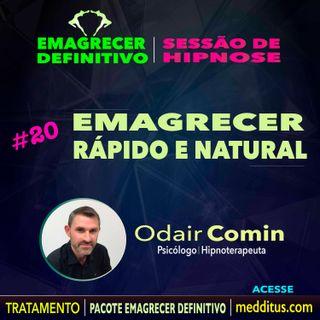 20 | Hipnose para Emagrecer Rápido e Natural | Emagrecer Definitivo | Odair Comin