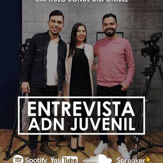 Bonus - Entrevista - ADN Juvenil