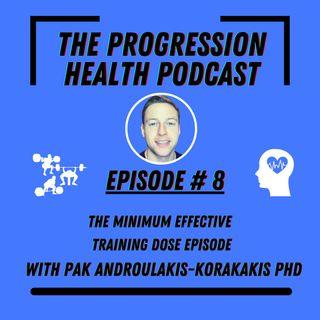 Episode 8 with Pak Androulakis-Korakakis PhD - The minimum effective training dose episode