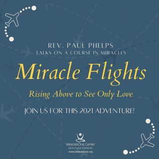 Miracle Flights | Introduction to 2021 Program