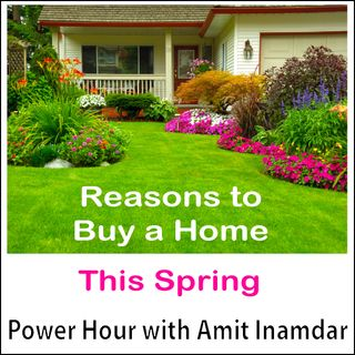 Power Hour with Amit -Reasons to Buy a Home This Spring