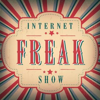 Internet Freakshow - Stories of Internet Mysteries, Trolls, Weirdos, and Freaks