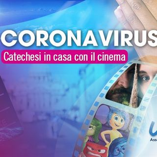6 - Coronavirus. Catechesi in casa con il cinema